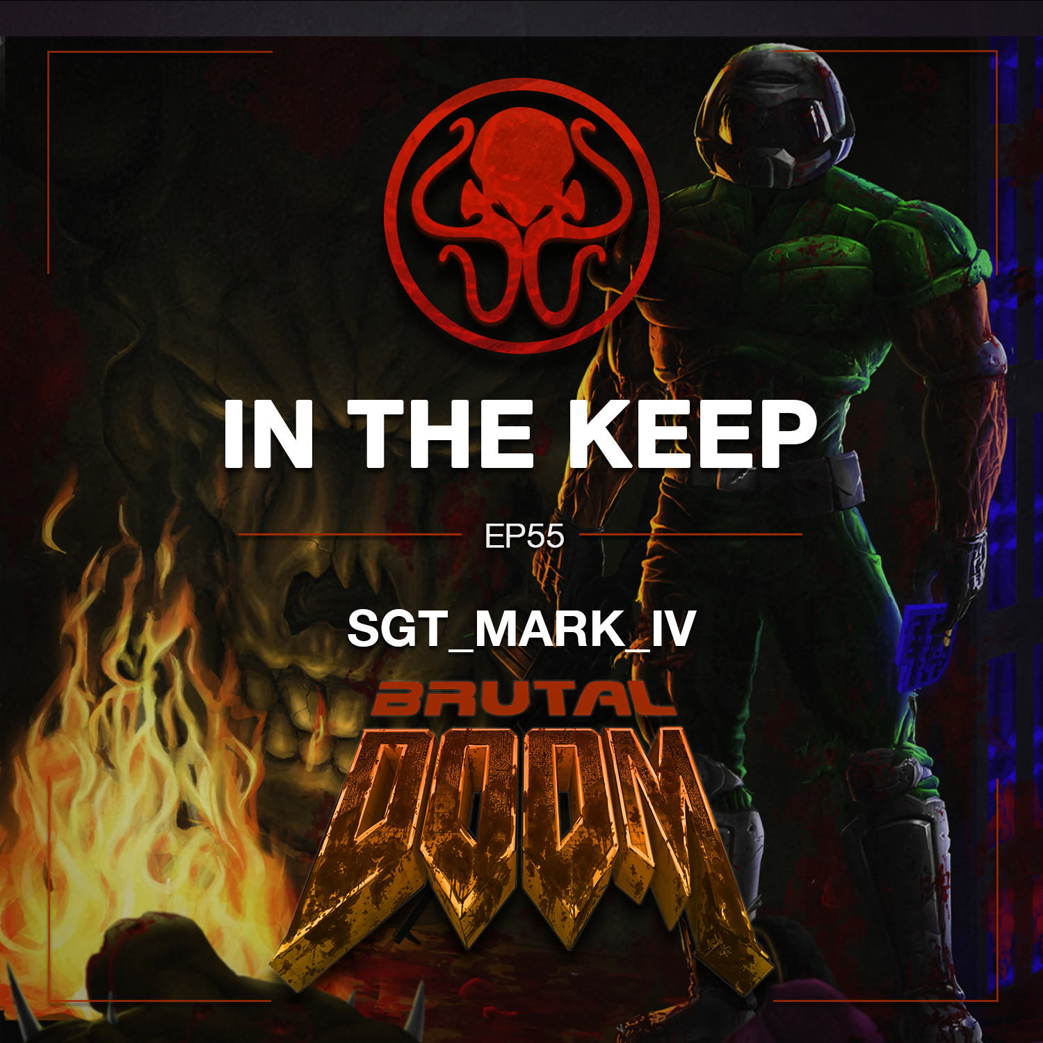 In The Keep Podcast - #55 Sgt_Mark_IV (Brutal Doom)